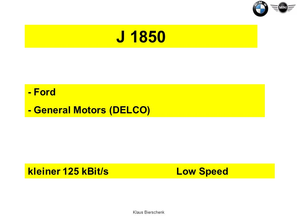 J 1850 - Ford - General Motors (DELCO) kleiner 125 kBit/s Low Speed