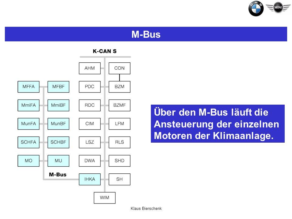 M-Bus Über den M-Bus läuft die Ansteuerung der einzelnen Motoren der Klimaanlage. Klaus Bierschenk