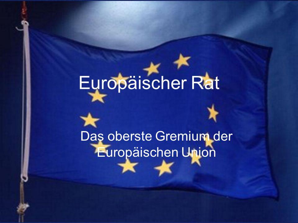 Das oberste Gremium der Europäischen Union