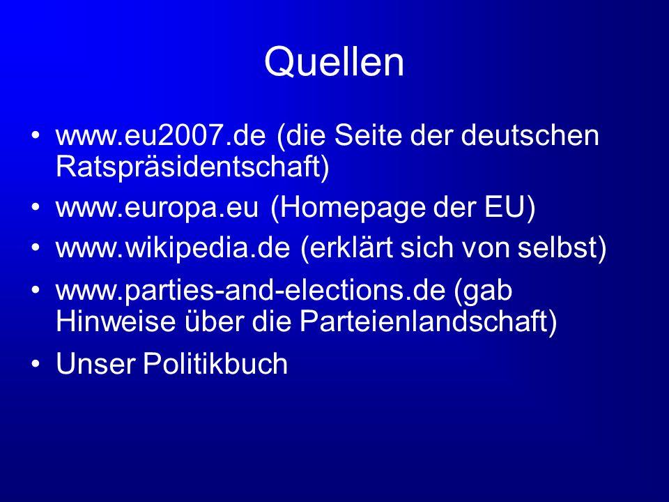 Quellen www.eu2007.de (die Seite der deutschen Ratspräsidentschaft)
