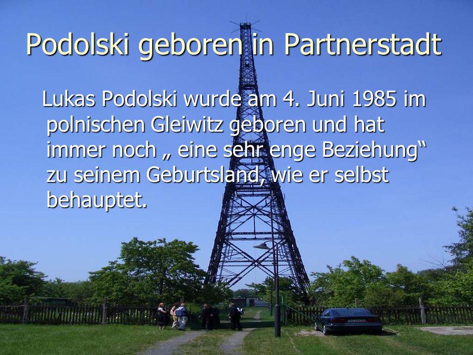 Podolski geboren in Partnerstadt