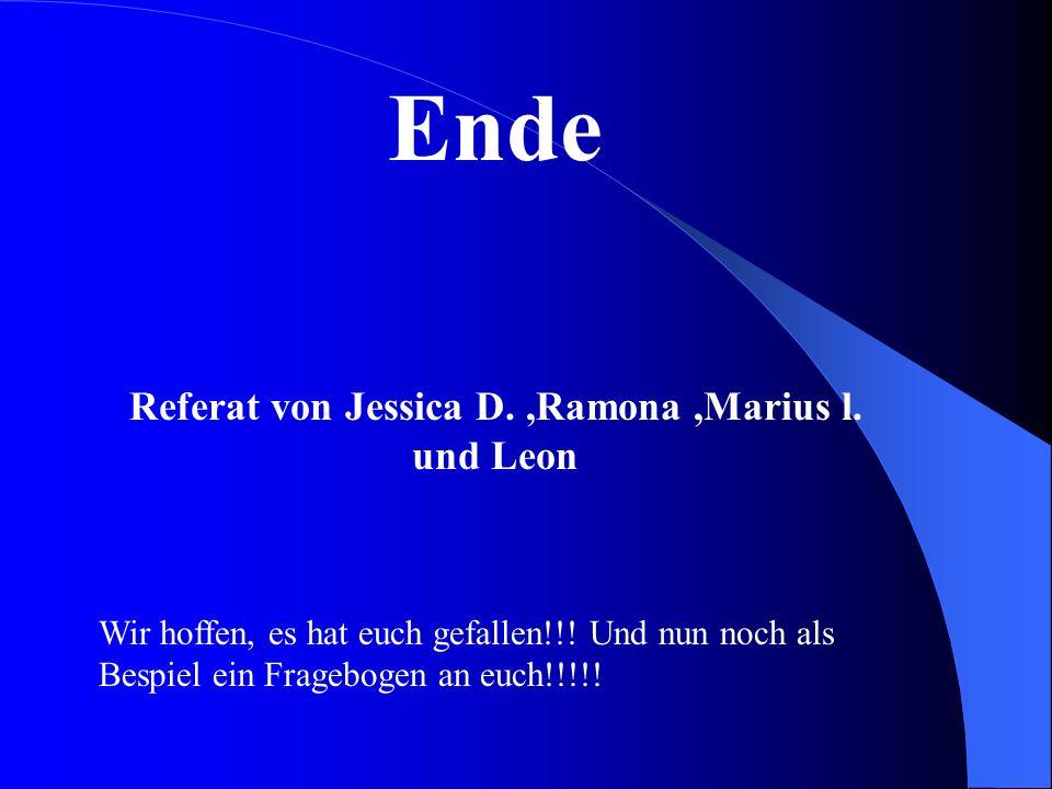 Referat von Jessica D. ,Ramona ,Marius l. und Leon