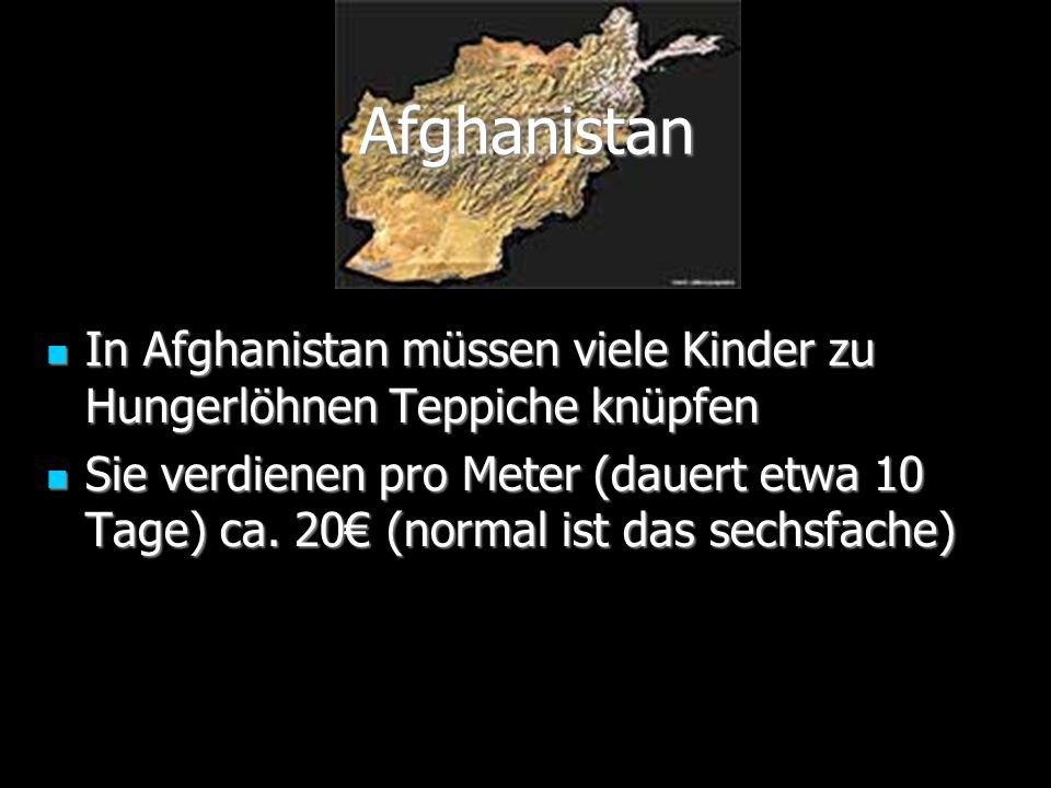 Afghanistan In Afghanistan müssen viele Kinder zu Hungerlöhnen Teppiche knüpfen.