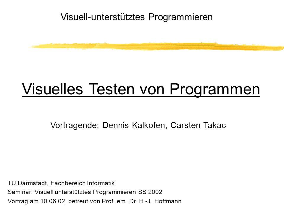 Visuell-unterstütztes Programmieren Visuelles Testen von Programmen