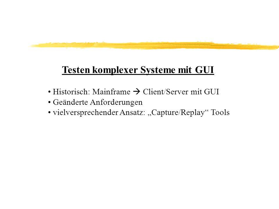 Testen komplexer Systeme mit GUI