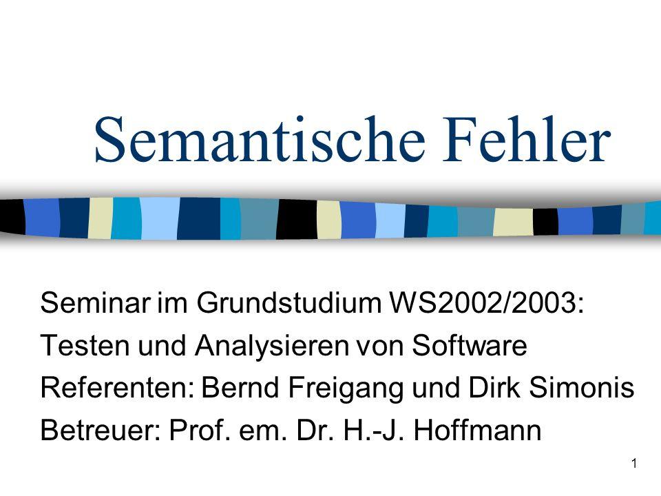 Semantische Fehler Seminar im Grundstudium WS2002/2003: