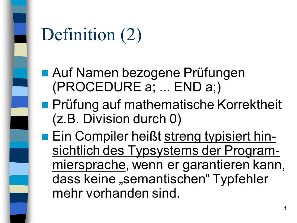 Definition (2) Auf Namen bezogene Prüfungen (PROCEDURE a; ... END a;)