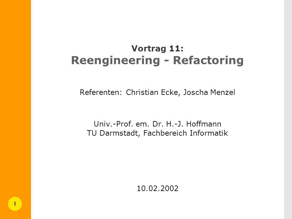 Vortrag 11: Reengineering - Refactoring