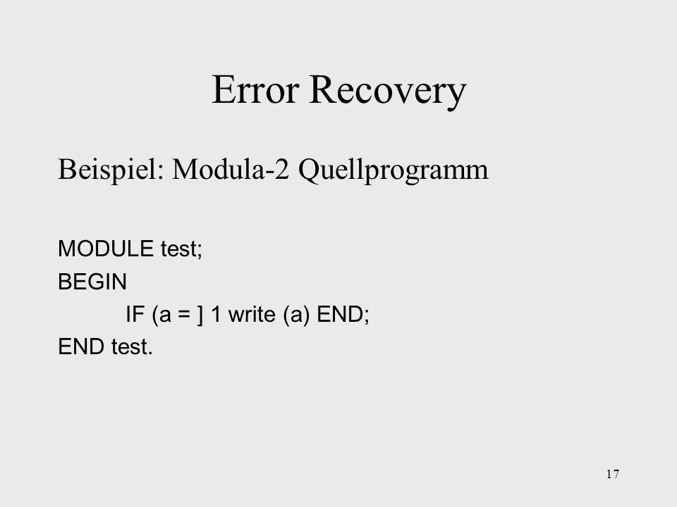 Error Recovery Beispiel: Modula-2 Quellprogramm MODULE test; BEGIN