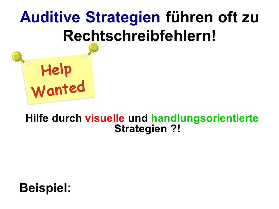 Auditive Strategien führen oft zu Rechtschreibfehlern!
