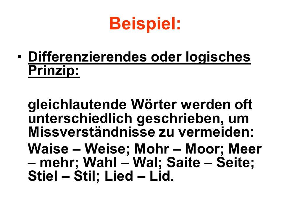 Beispiel: Differenzierendes oder logisches Prinzip: