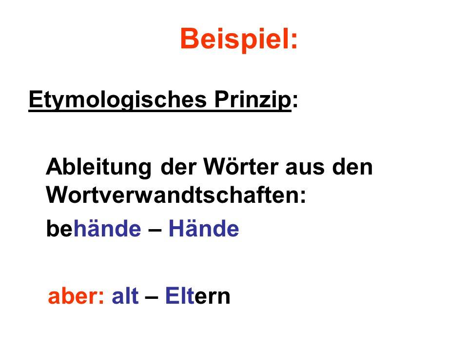 Beispiel: Etymologisches Prinzip: