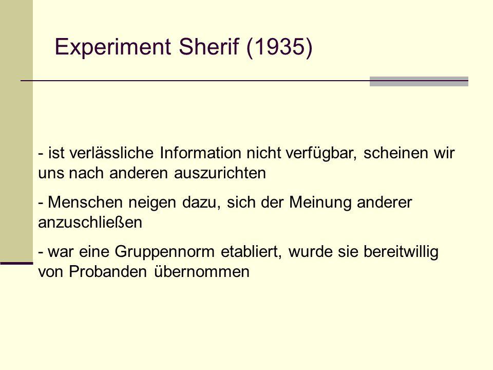 Experiment Sherif (1935) ist verlässliche Information nicht verfügbar, scheinen wir uns nach anderen auszurichten.