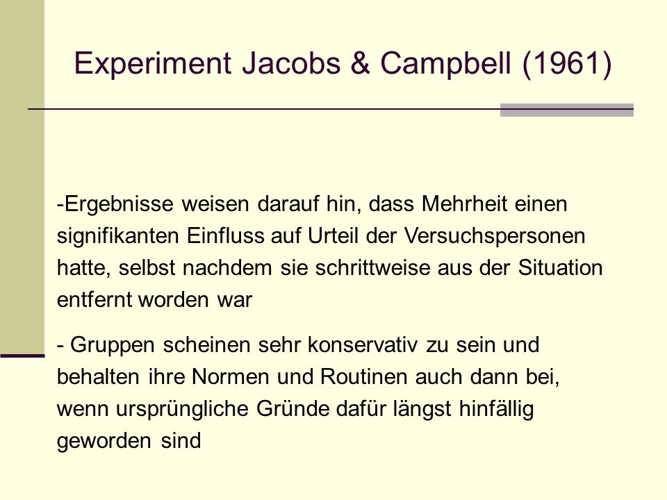 Experiment Jacobs & Campbell (1961)