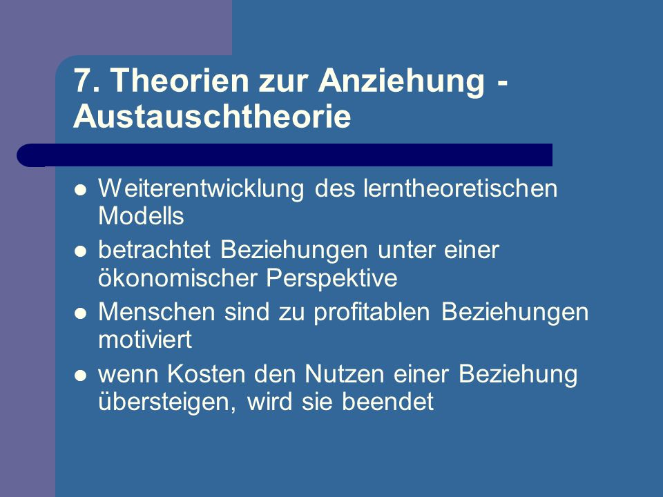 7. Theorien zur Anziehung - Austauschtheorie
