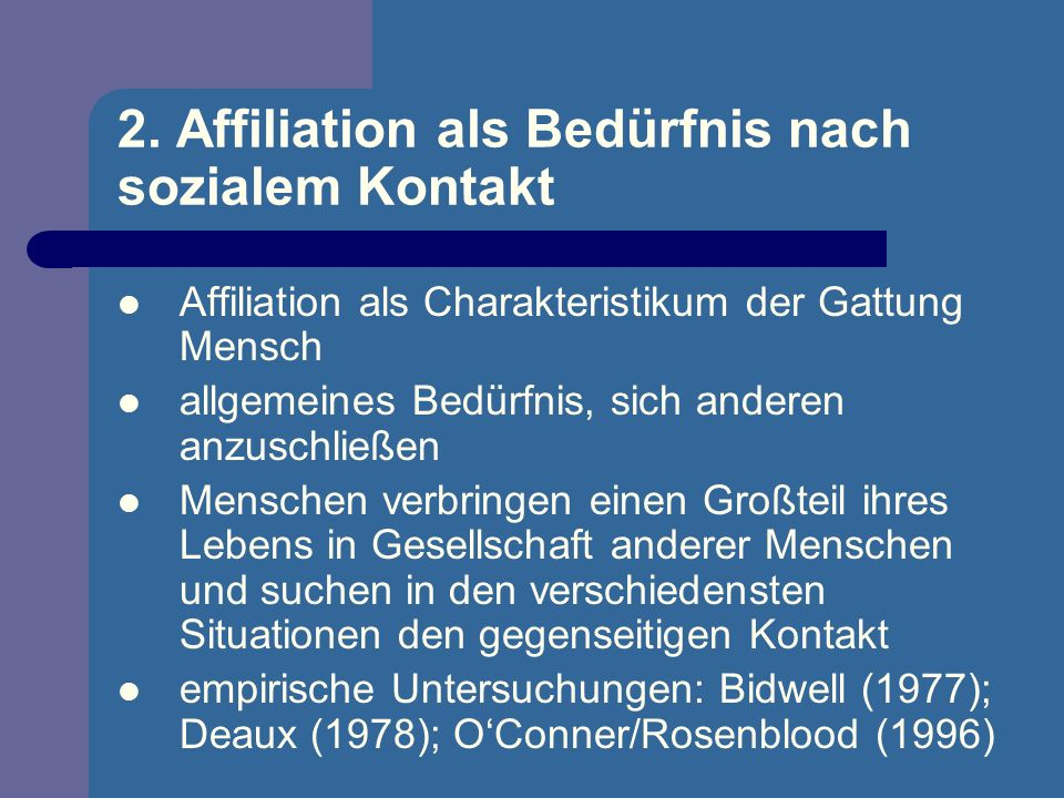 2. Affiliation als Bedürfnis nach sozialem Kontakt