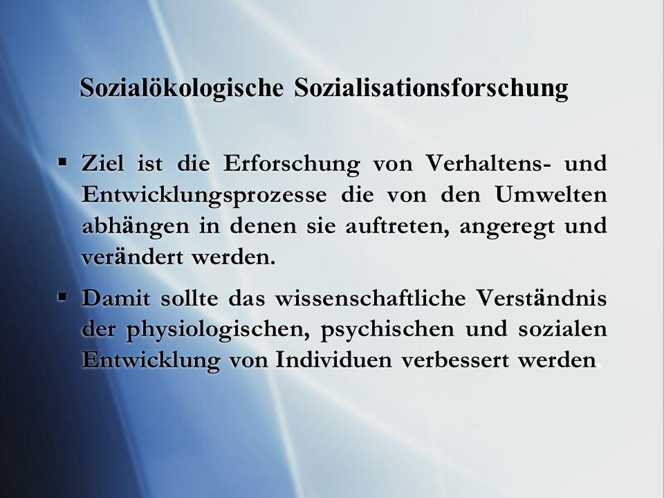 Sozialökologische Sozialisationsforschung