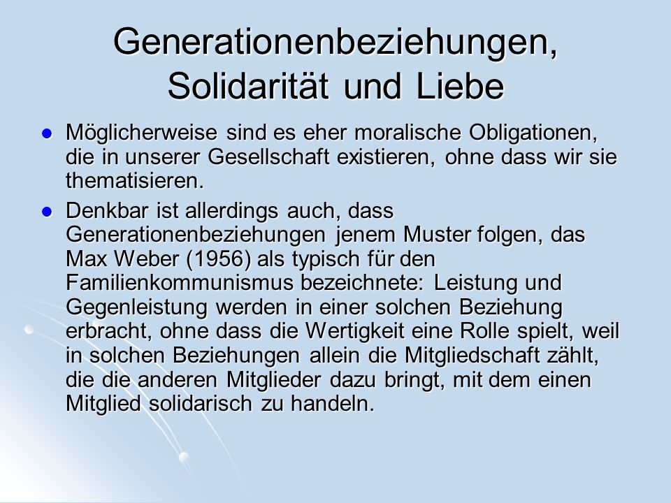Generationenbeziehungen, Solidarität und Liebe