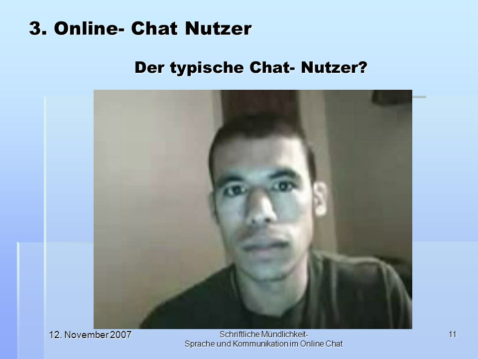 Der typische Chat- Nutzer