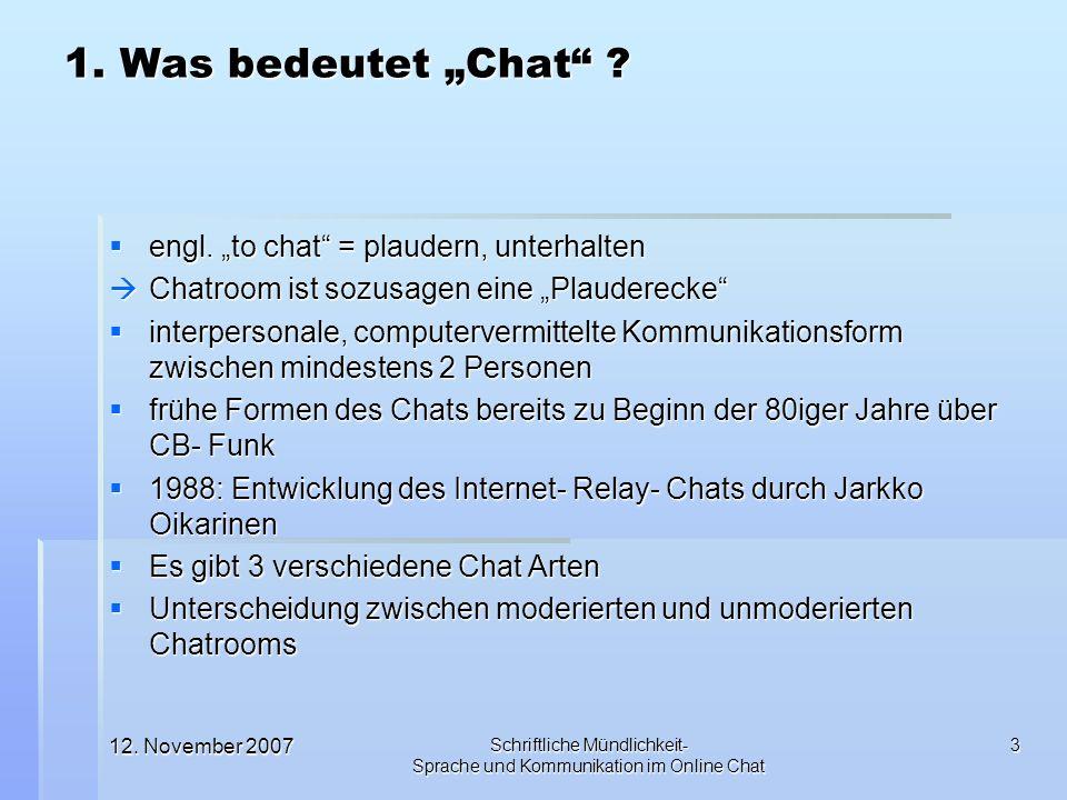 """1. Was bedeutet """"Chat engl. """"to chat = plaudern, unterhalten"""
