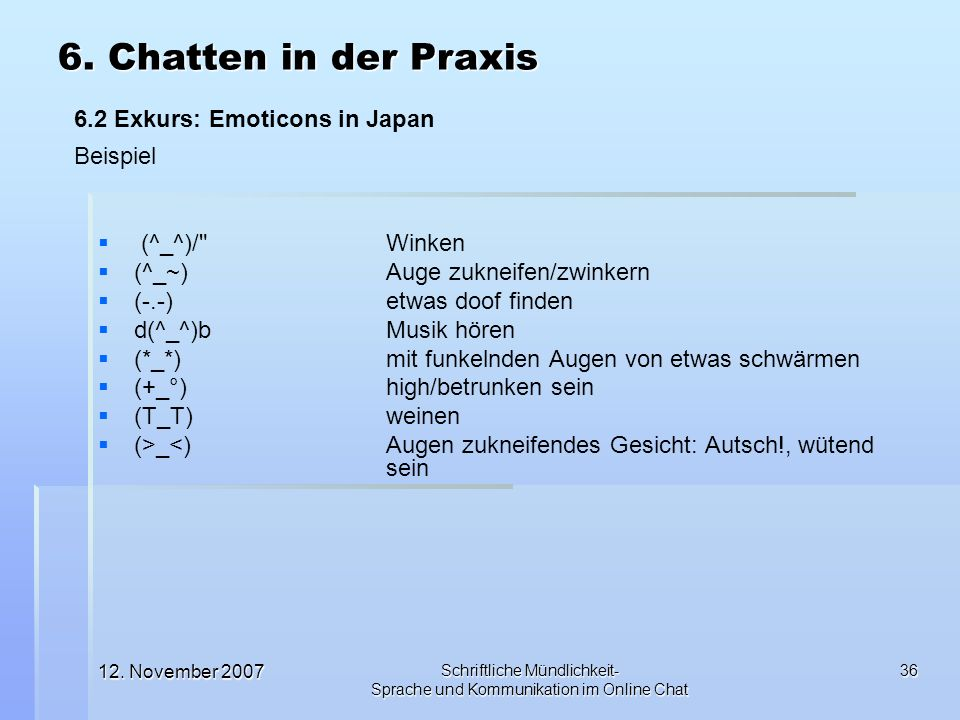 6. Chatten in der Praxis 6.2 Exkurs: Emoticons in Japan Beispiel