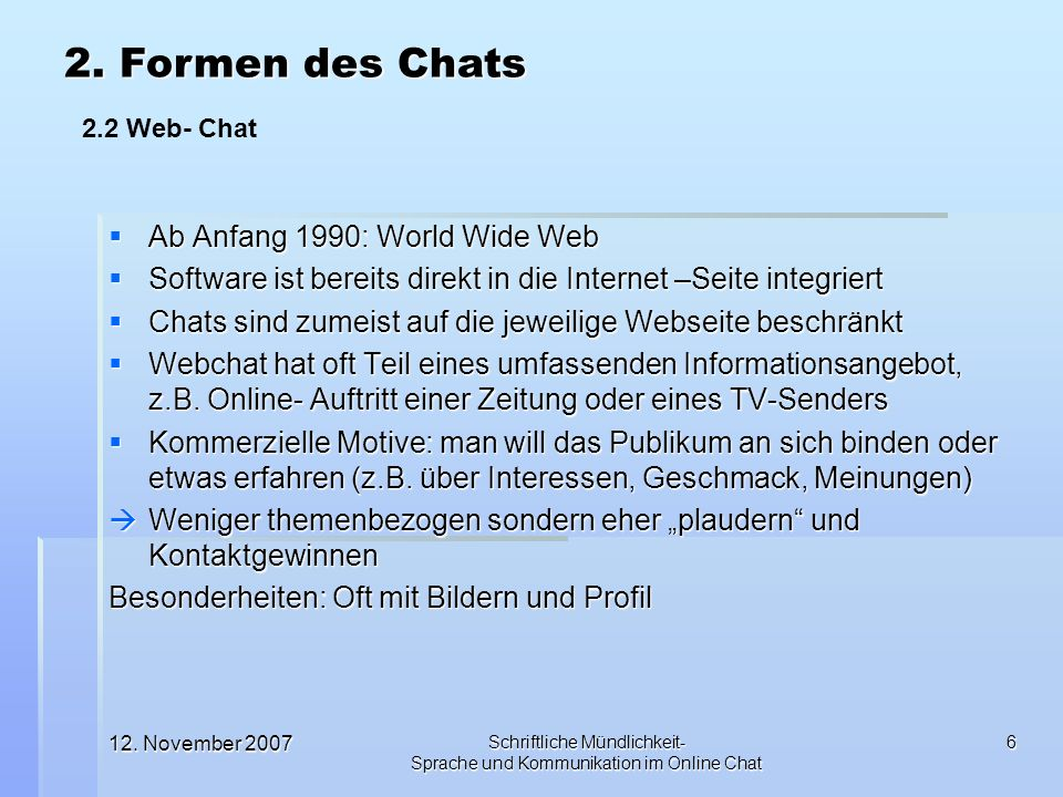 2. Formen des Chats Ab Anfang 1990: World Wide Web