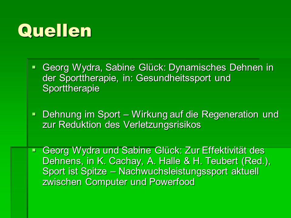 Quellen Georg Wydra, Sabine Glück: Dynamisches Dehnen in der Sporttherapie, in: Gesundheitssport und Sporttherapie.