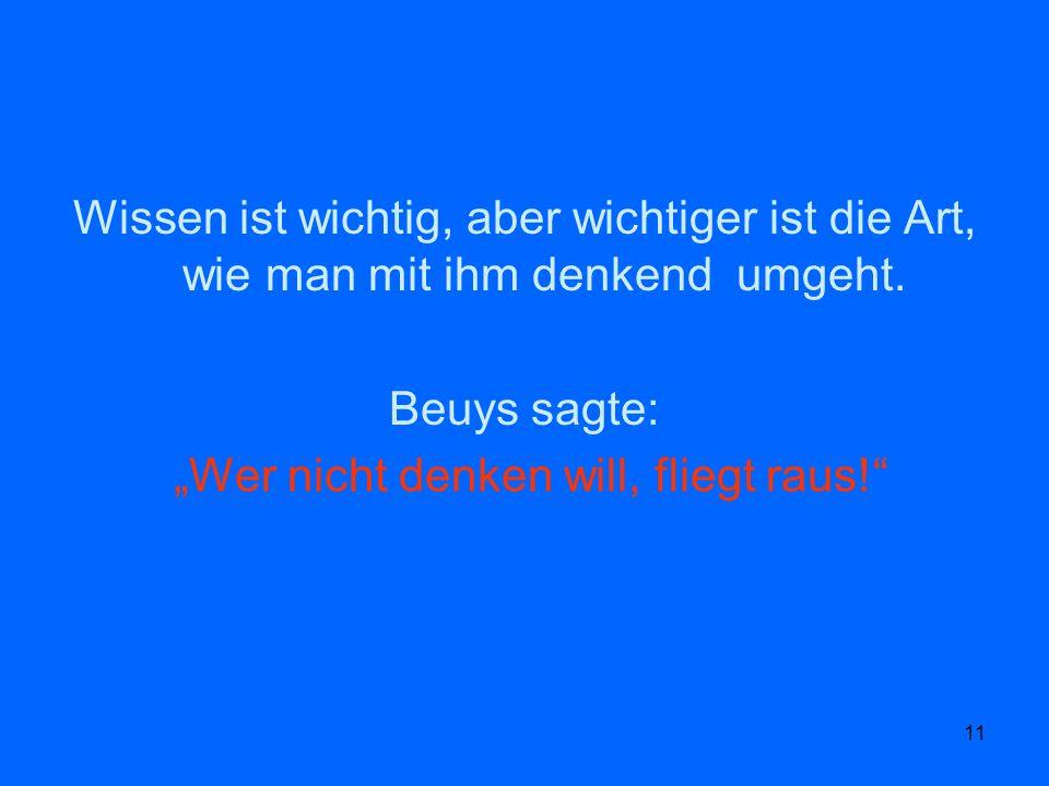 """""""Wer nicht denken will, fliegt raus!"""