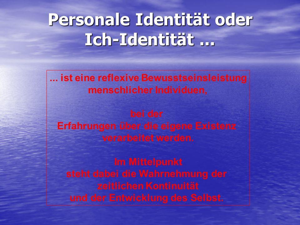 Personale Identität oder Ich-Identität ...
