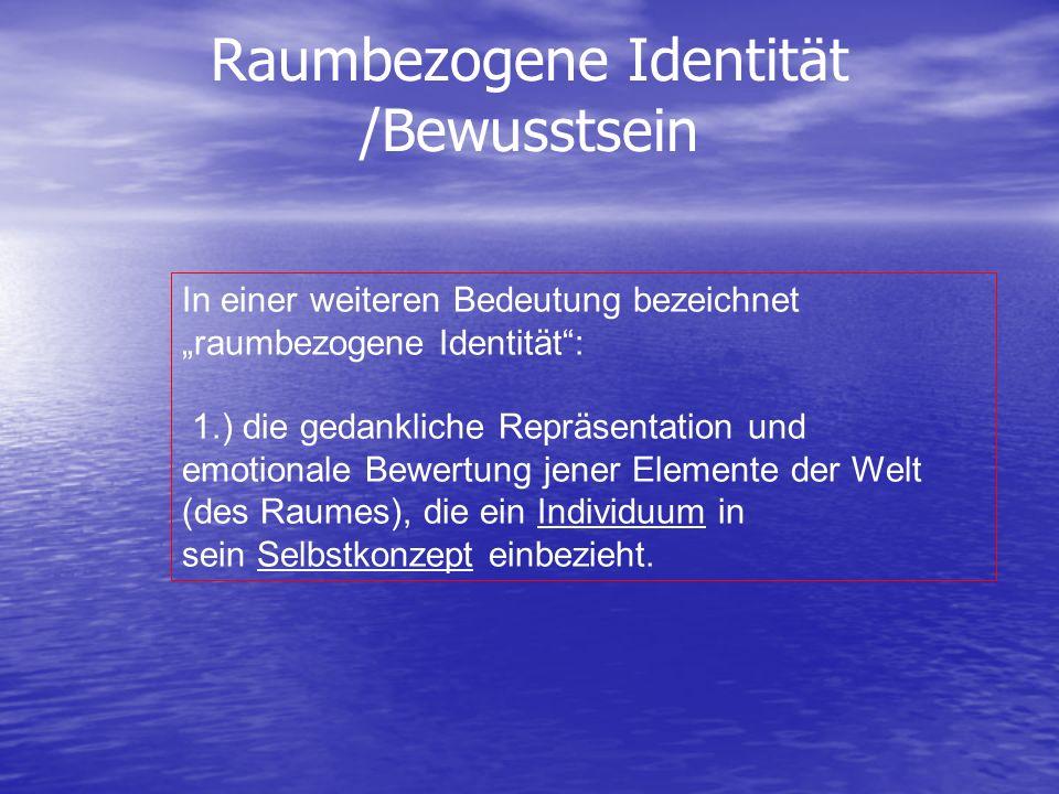Raumbezogene Identität /Bewusstsein