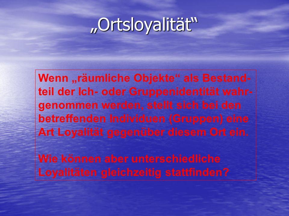 """""""Ortsloyalität Wenn """"räumliche Objekte als Bestand-"""