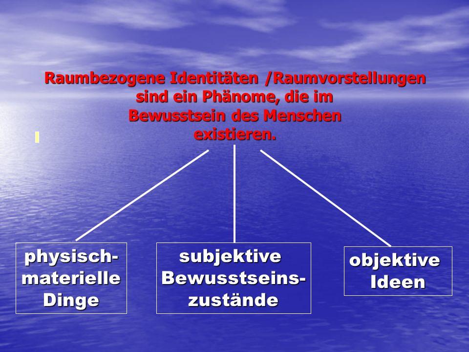 physisch- materielle Dinge subjektive Bewusstseins- zustände objektive