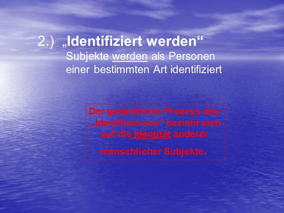"""2.) """"Identifiziert werden"""