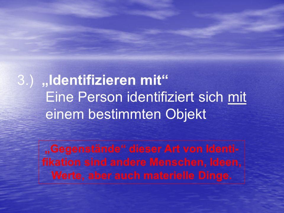 """3.) """"Identifizieren mit Eine Person identifiziert sich mit"""