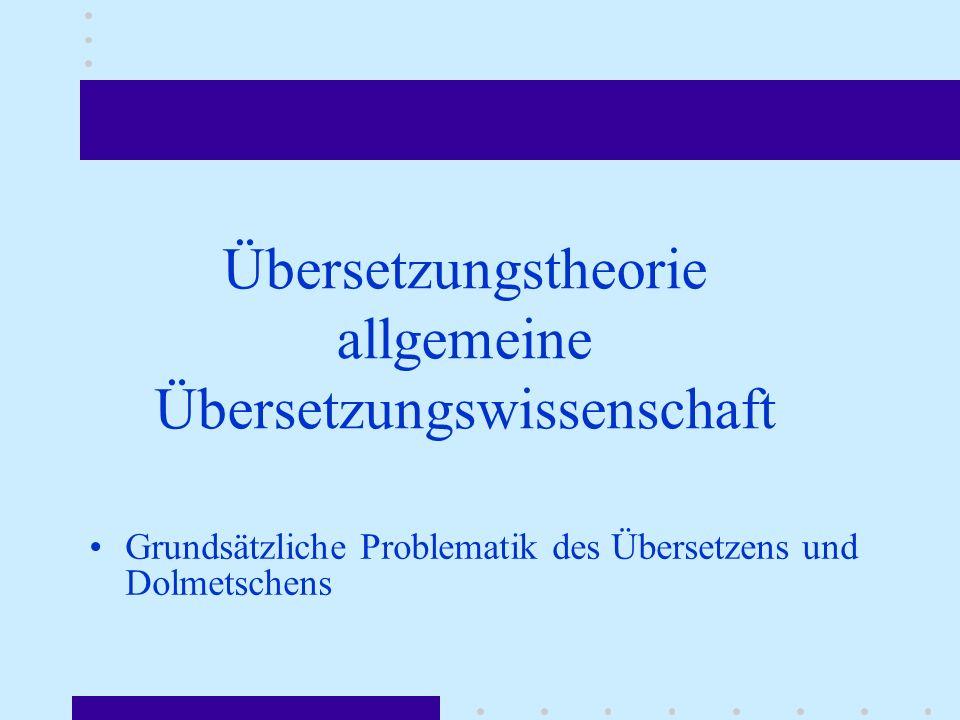 Übersetzungstheorie allgemeine Übersetzungswissenschaft