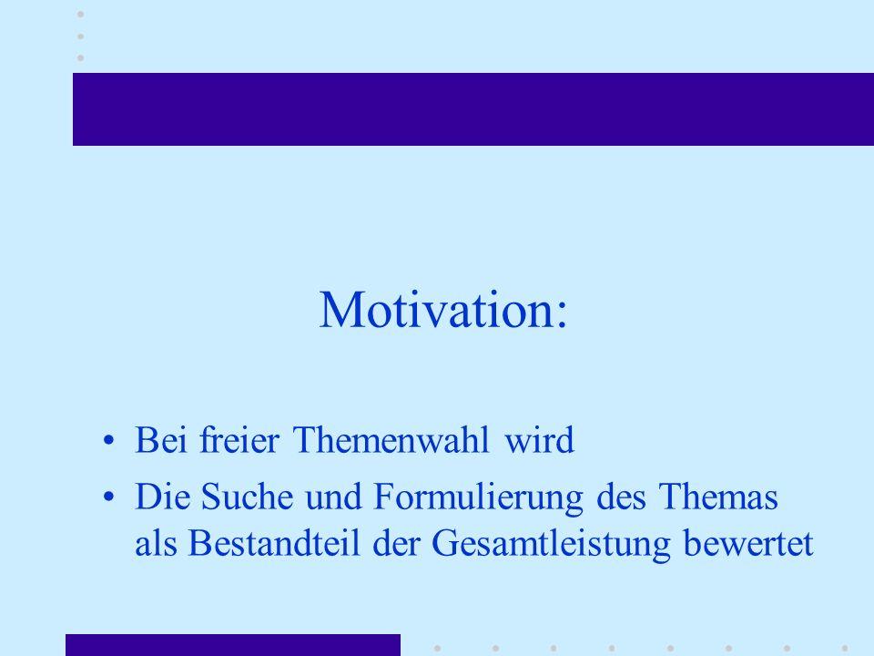 Motivation: Bei freier Themenwahl wird
