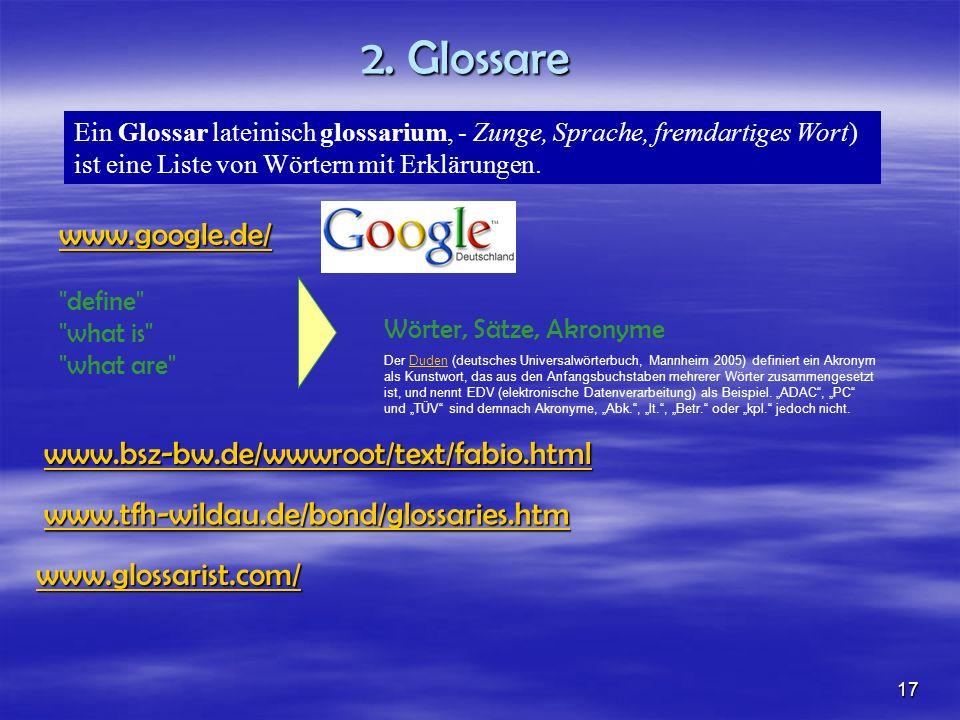 2. Glossare www.google.de/ www.bsz-bw.de/wwwroot/text/fabio.html