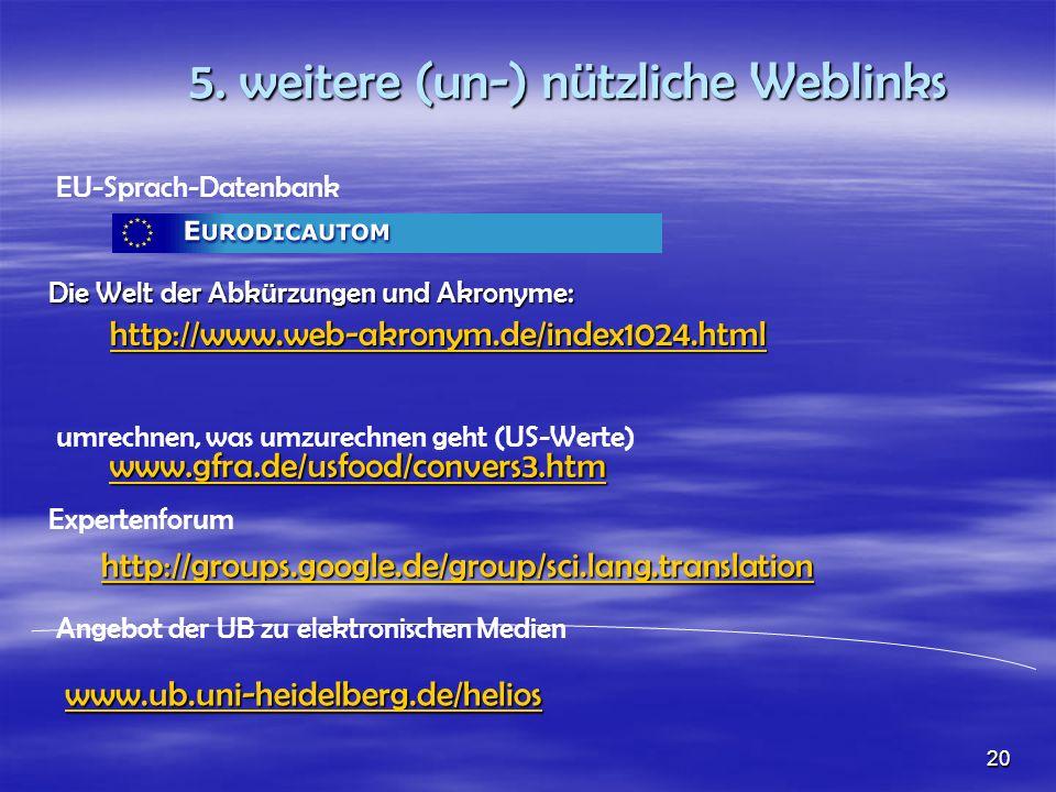 5. weitere (un-) nützliche Weblinks