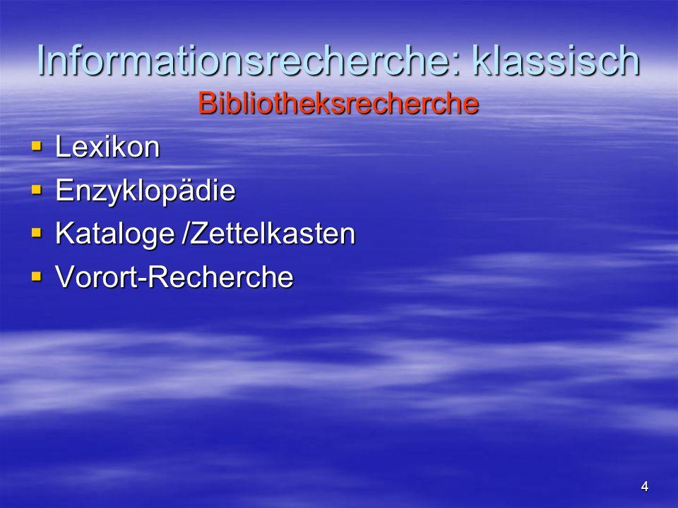 Informationsrecherche: klassisch Bibliotheksrecherche