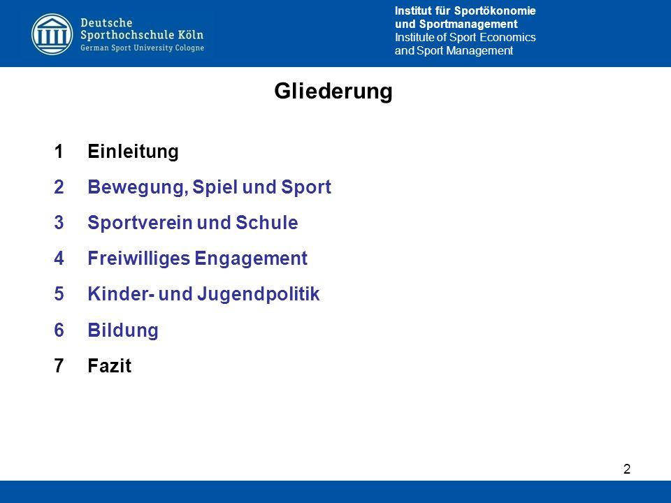 Gliederung Einleitung Bewegung, Spiel und Sport Sportverein und Schule