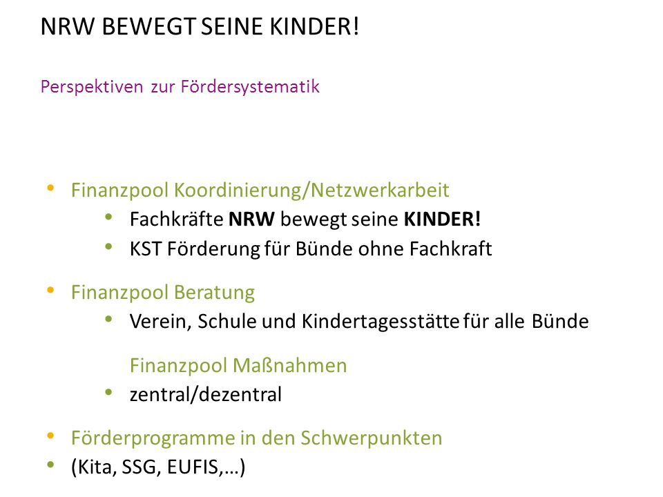 NRW BEWEGT SEINE KINDER! Perspektiven zur Fördersystematik