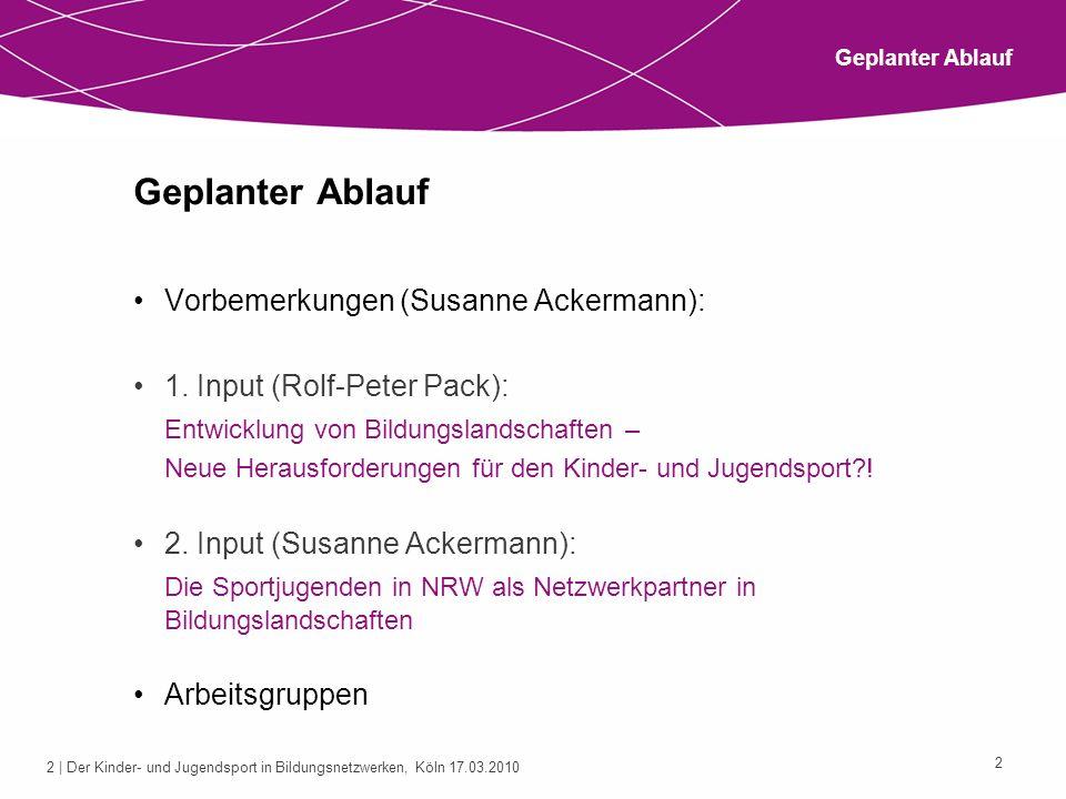 Geplanter Ablauf Vorbemerkungen (Susanne Ackermann):