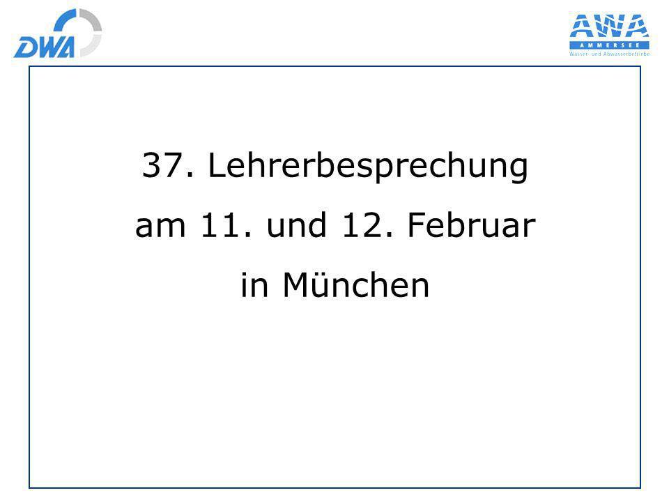 37. Lehrerbesprechung am 11. und 12. Februar in München
