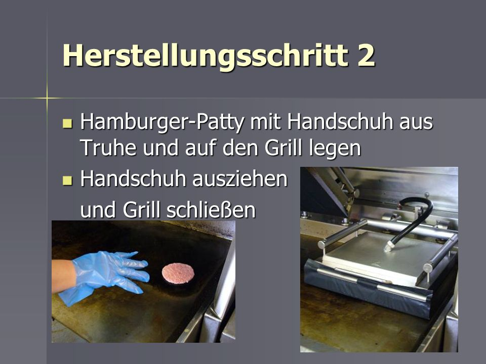 Herstellungsschritt 2Hamburger-Patty mit Handschuh aus Truhe und auf den Grill legen. Handschuh ausziehen.