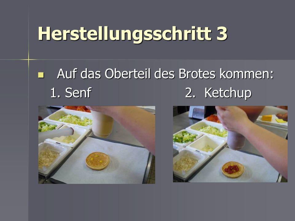 Herstellungsschritt 3 Auf das Oberteil des Brotes kommen: