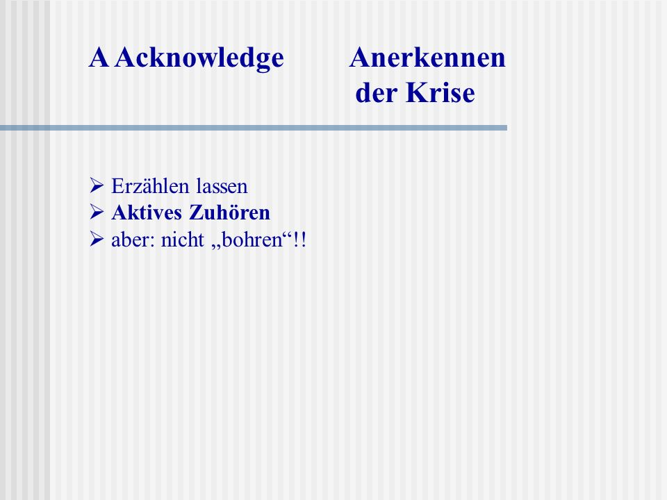 A Acknowledge Anerkennen der Krise
