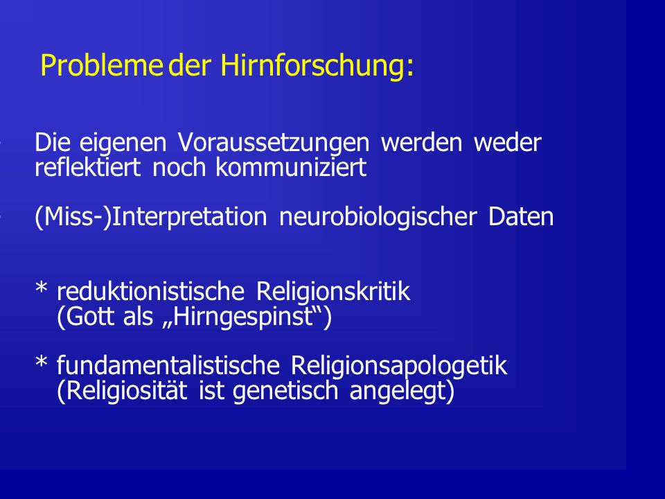 Probleme der Hirnforschung: