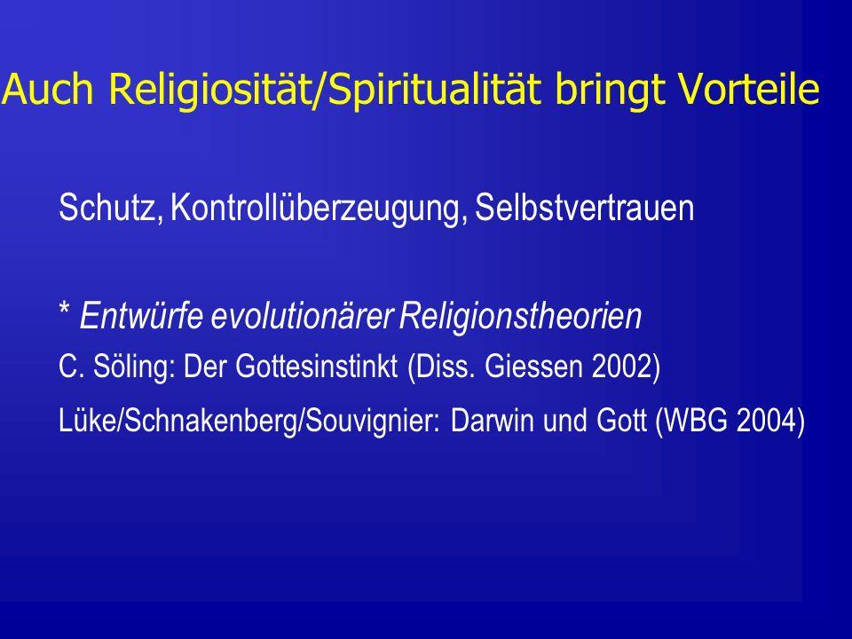Auch Religiosität/Spiritualität bringt Vorteile