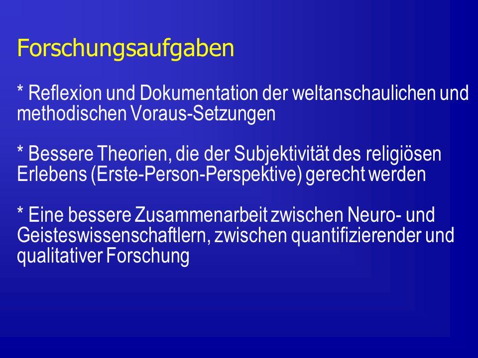 Forschungsaufgaben * Reflexion und Dokumentation der weltanschaulichen und methodischen Voraus-Setzungen.