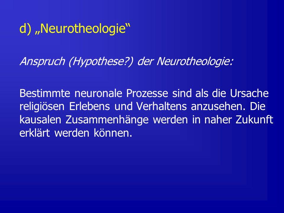 """d) """"Neurotheologie Anspruch (Hypothese ) der Neurotheologie:"""